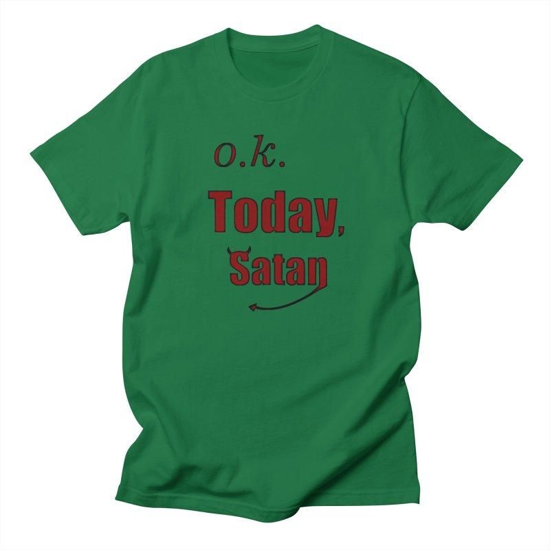 Ok. Today, Satan. Men's Regular T-Shirt by Make a statement, laugh, enjoy.