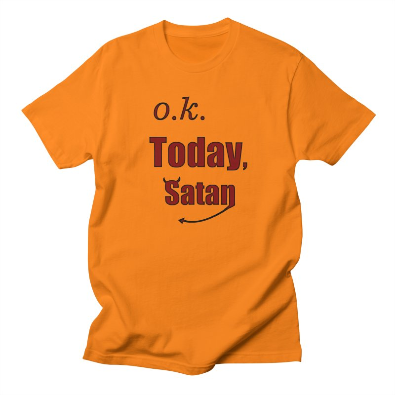 Ok. Today, Satan. Men's Regular T-Shirt by Sporkshirts's tshirt gamer movie and design shop.