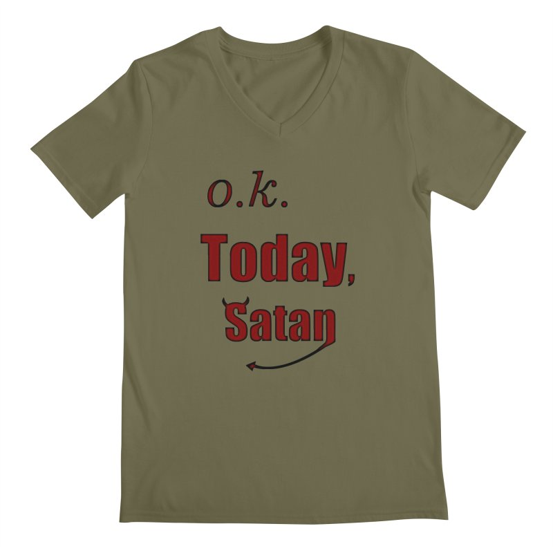 Ok. Today, Satan. Men's Regular V-Neck by Sporkshirts's tshirt gamer movie and design shop.