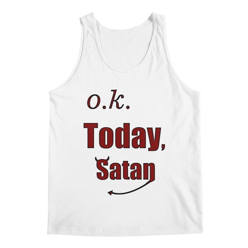 Ok. Today, Satan. Men's Regular Tank by Make a statement, laugh, enjoy.