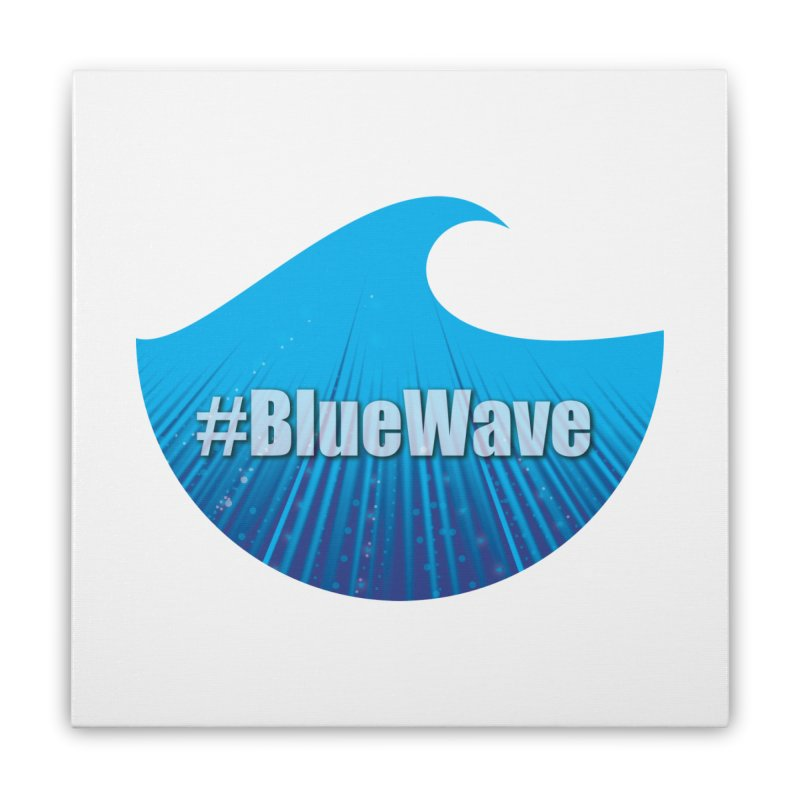 The Blue Wave Home Stretched Canvas by Make a statement, laugh, enjoy.