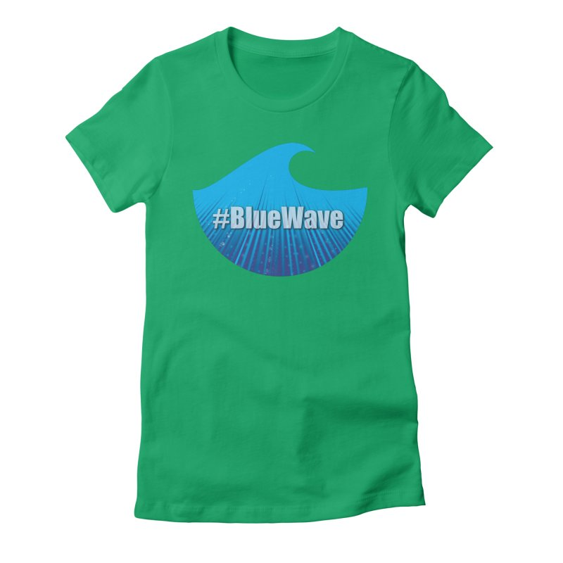 The Blue Wave Women's Fitted T-Shirt by Make a statement, laugh, enjoy.