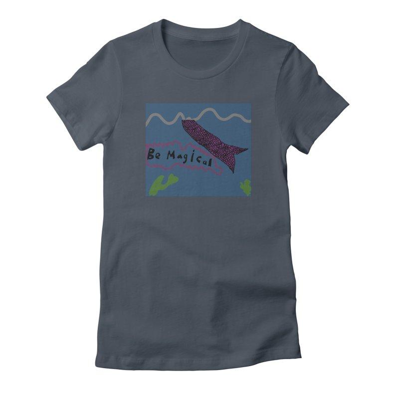 Be Magical Women's T-Shirt by Stark Studio Artist Shop