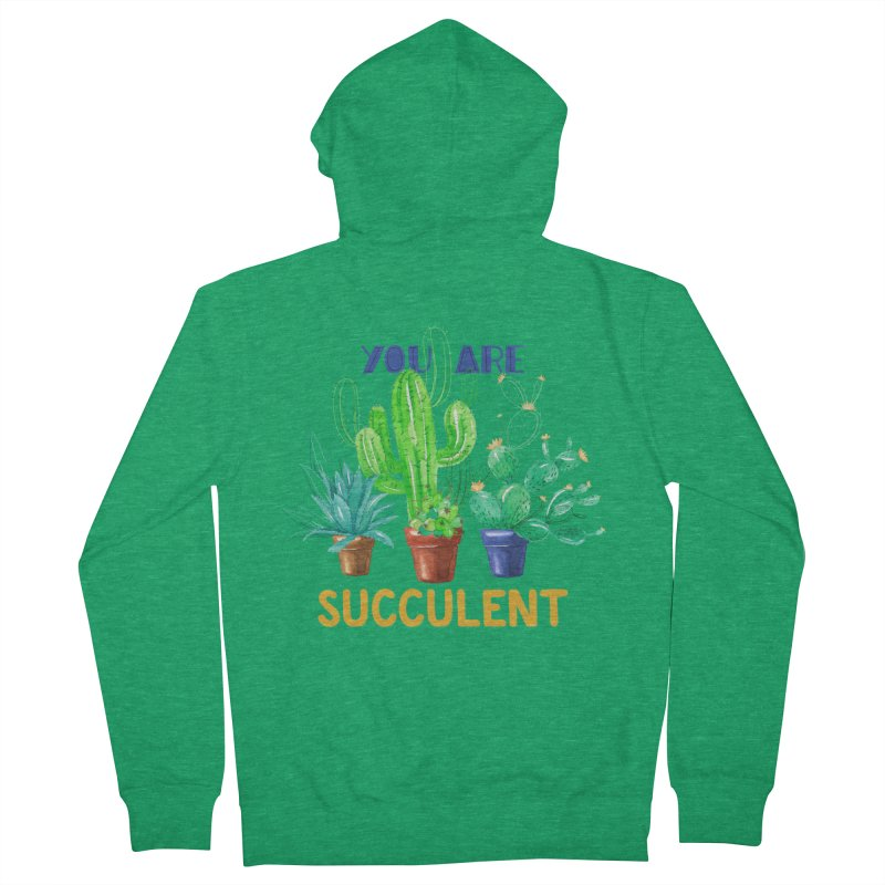 You Are Succulent Women's Zip-Up Hoody by StellaCaraman's