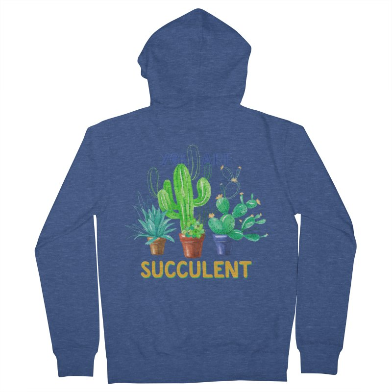 You Are Succulent   by StellaCaraman's