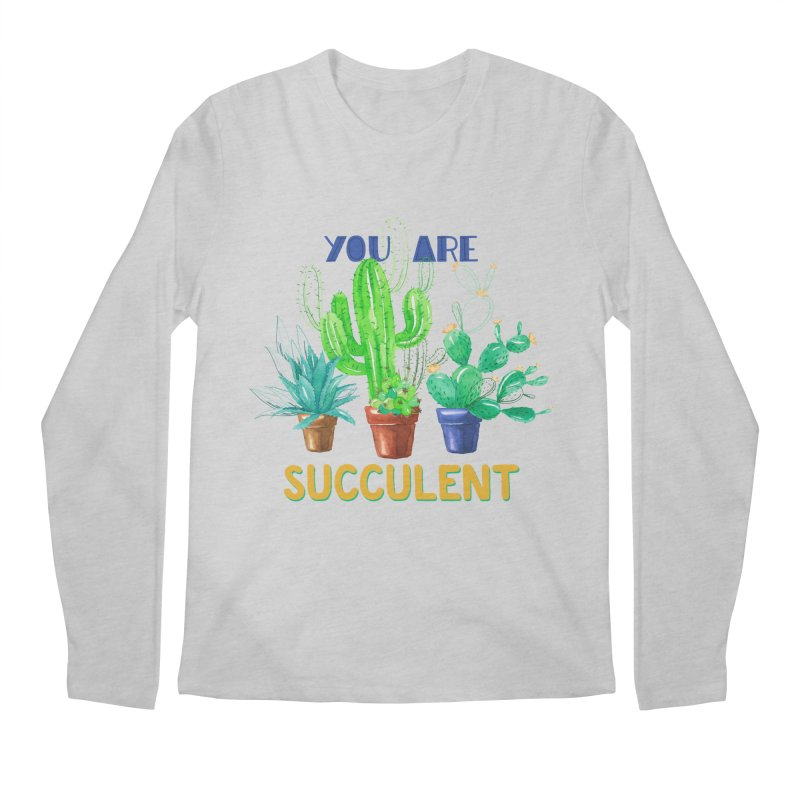 You Are Succulent Men's Longsleeve T-Shirt by StellaCaraman's