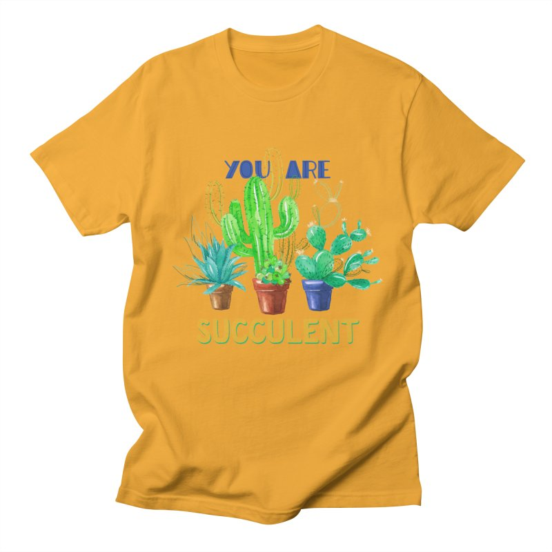 You Are Succulent Men's Regular T-Shirt by StellaCaraman's