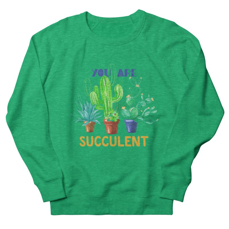 You Are Succulent Men's French Terry Sweatshirt by StellaCaraman's