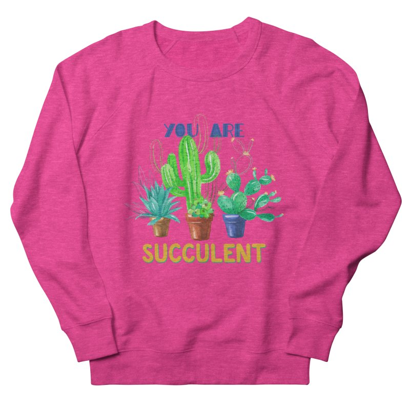 You Are Succulent Men's Sweatshirt by StellaCaraman's