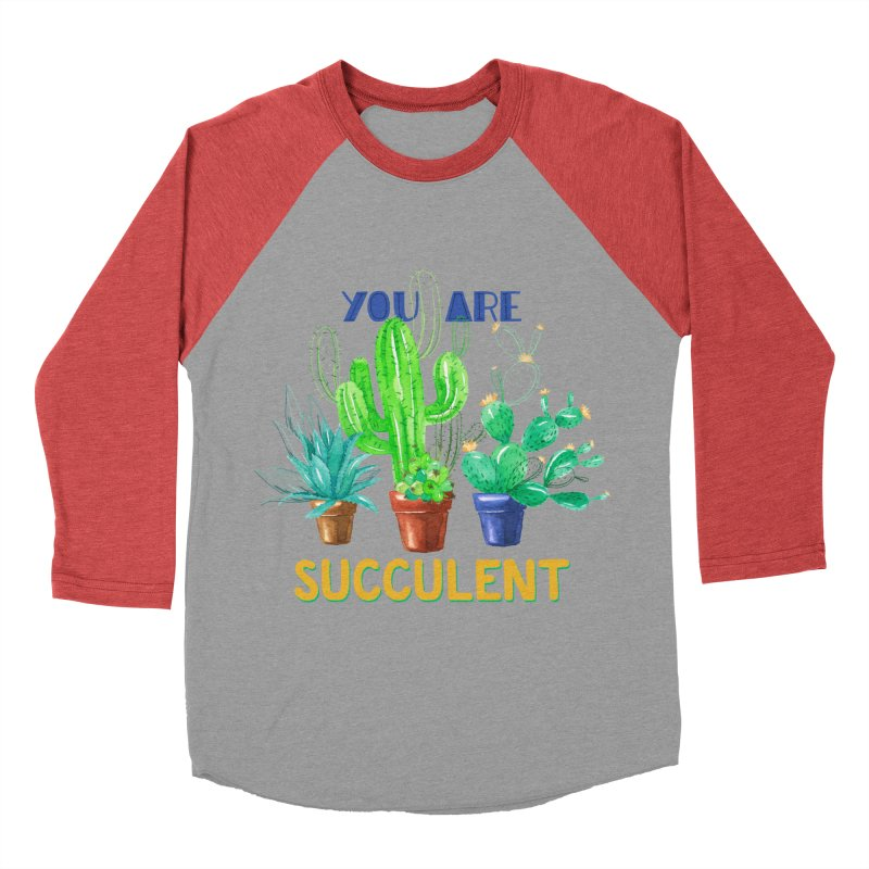 You Are Succulent Women's Baseball Triblend Longsleeve T-Shirt by StellaCaraman's