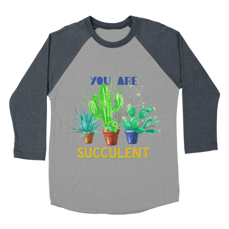 You Are Succulent Men's Baseball Triblend T-Shirt by StellaCaraman's