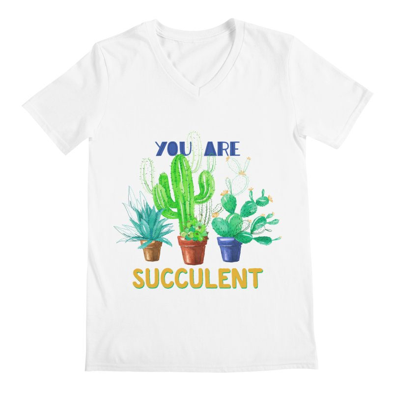 You Are Succulent Men's V-Neck by StellaCaraman's