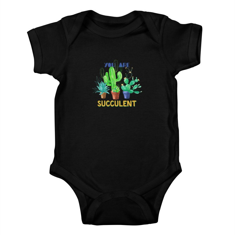You Are Succulent Kids Baby Bodysuit by StellaCaraman's