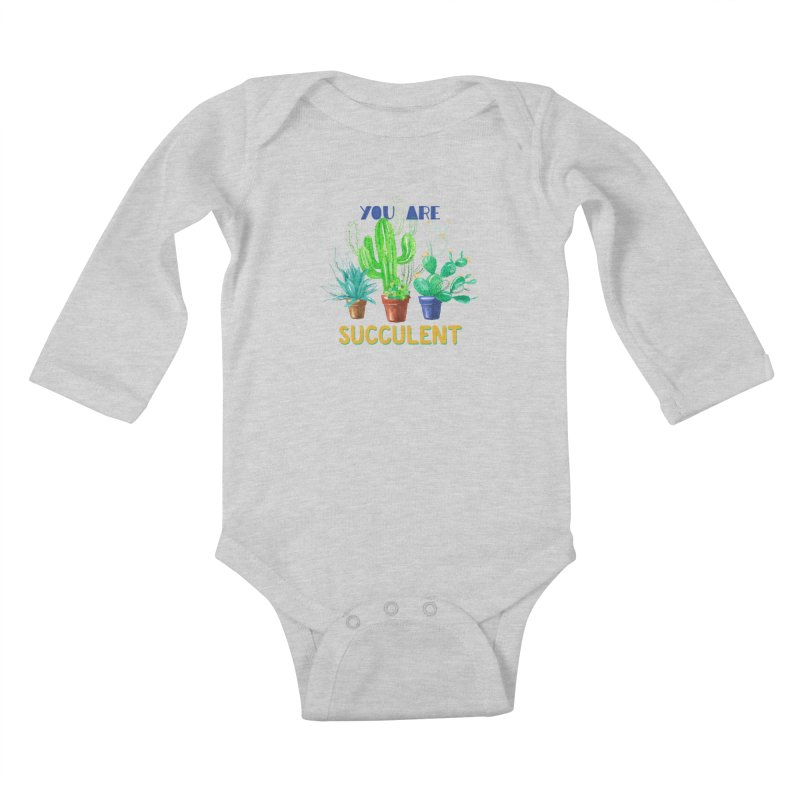 You Are Succulent Kids Baby Longsleeve Bodysuit by StellaCaraman's