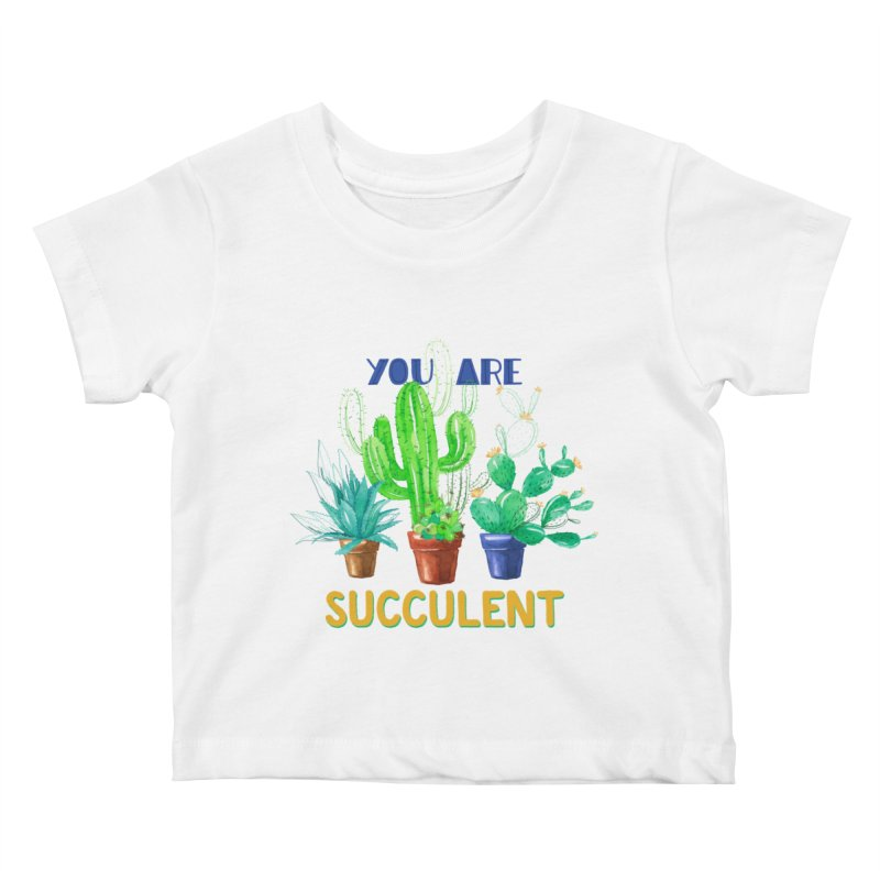 You Are Succulent Kids Baby T-Shirt by StellaCaraman's
