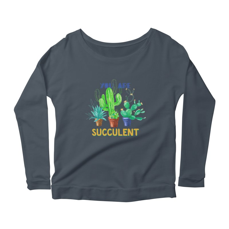 You Are Succulent Women's Scoop Neck Longsleeve T-Shirt by StellaCaraman's