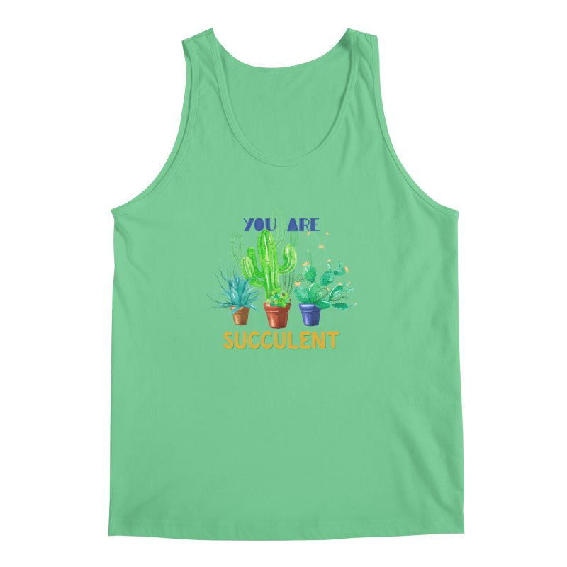 You Are Succulent Men's Regular Tank by StellaCaraman's