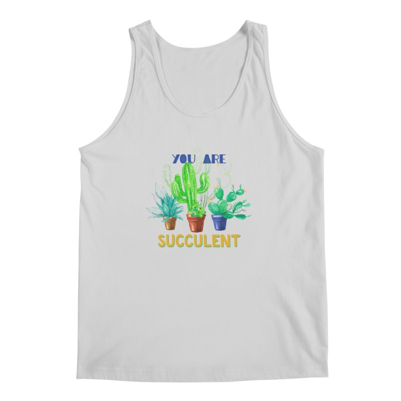 You Are Succulent Men's Tank by StellaCaraman's