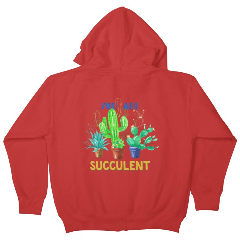 You Are Succulent Kids Zip-Up Hoody by StellaCaraman's