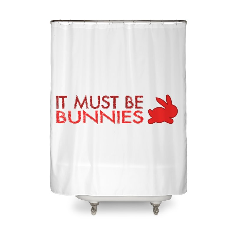 It must be bunnies Home Shower Curtain by Stellarevolutiondesigns's Artist Shop