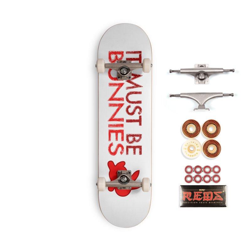 It must be bunnies Accessories Skateboard by Stellarevolutiondesigns's Artist Shop