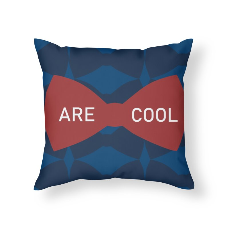 So Cool - Bowties 11th Doctor Home Throw Pillow by Stellarevolutiondesigns's Artist Shop