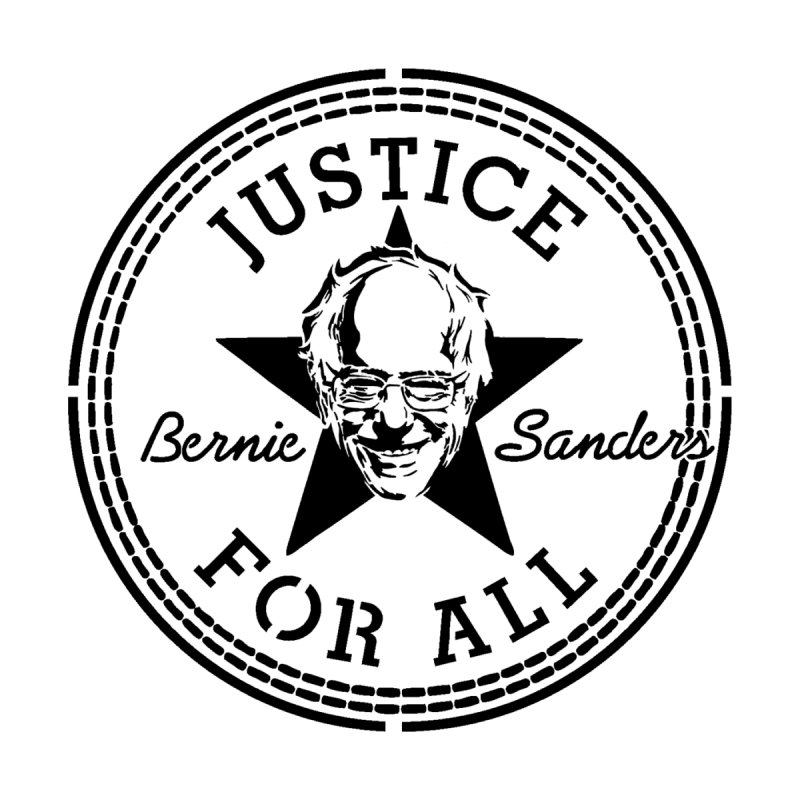 Bernie Sanders - Justice For All None  by StencilActiv's Shop