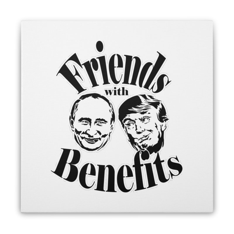 Friends with Benefits Home Stretched Canvas by StencilActiv's Shop