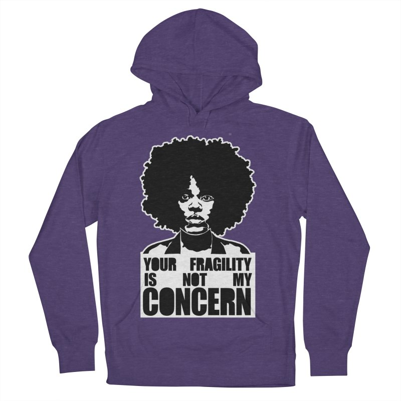 Your Fragility Is Not My Concern Women's Pullover Hoody by StencilActiv's Shop