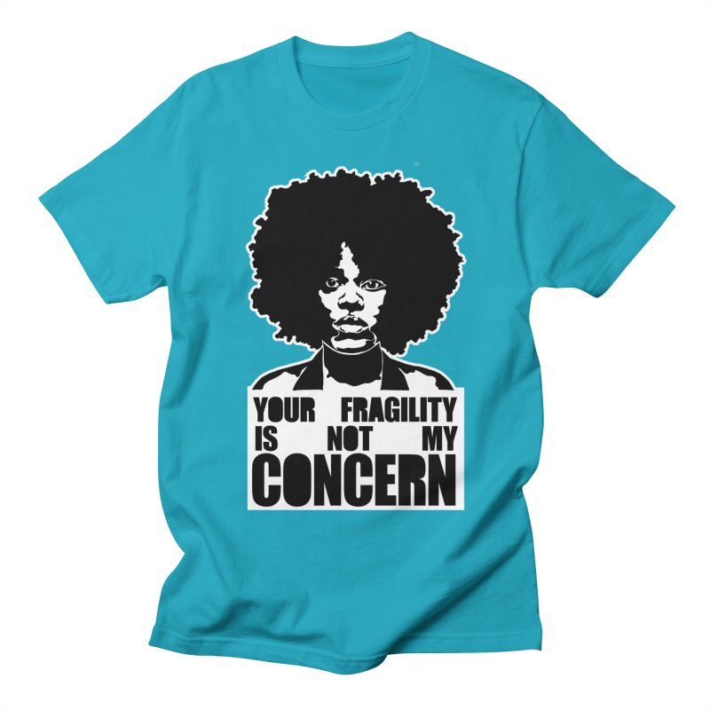 Your Fragility Is Not My Concern Men's T-shirt by StencilActiv's Shop
