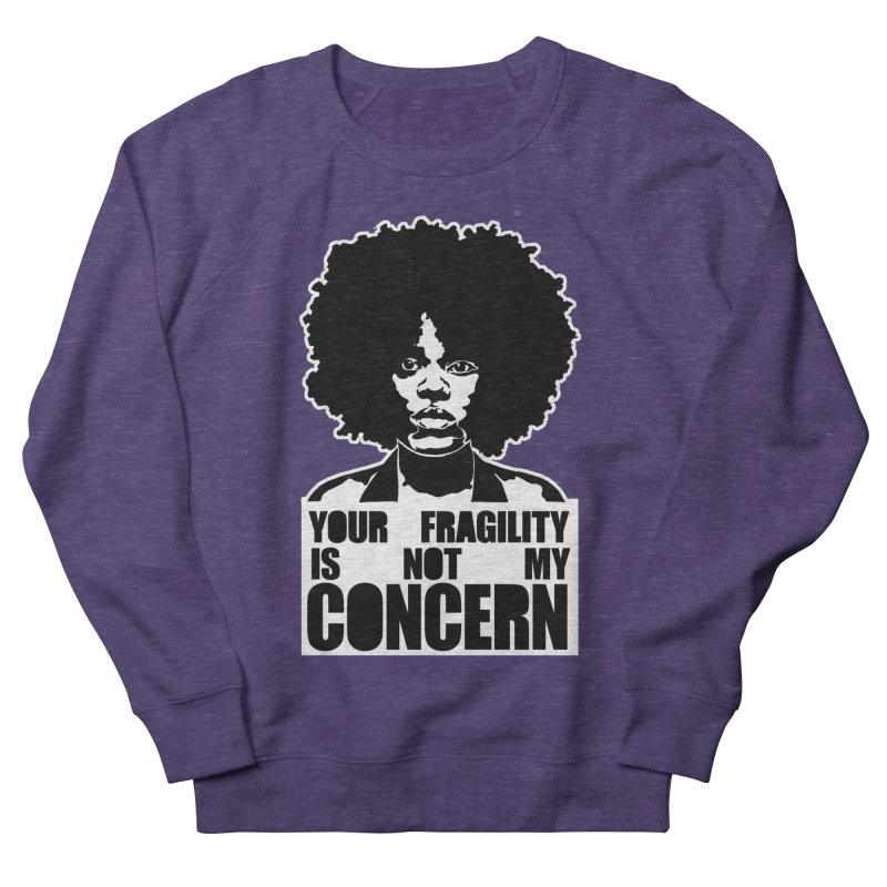 Your Fragility Is Not My Concern Women's Sweatshirt by StencilActiv's Shop