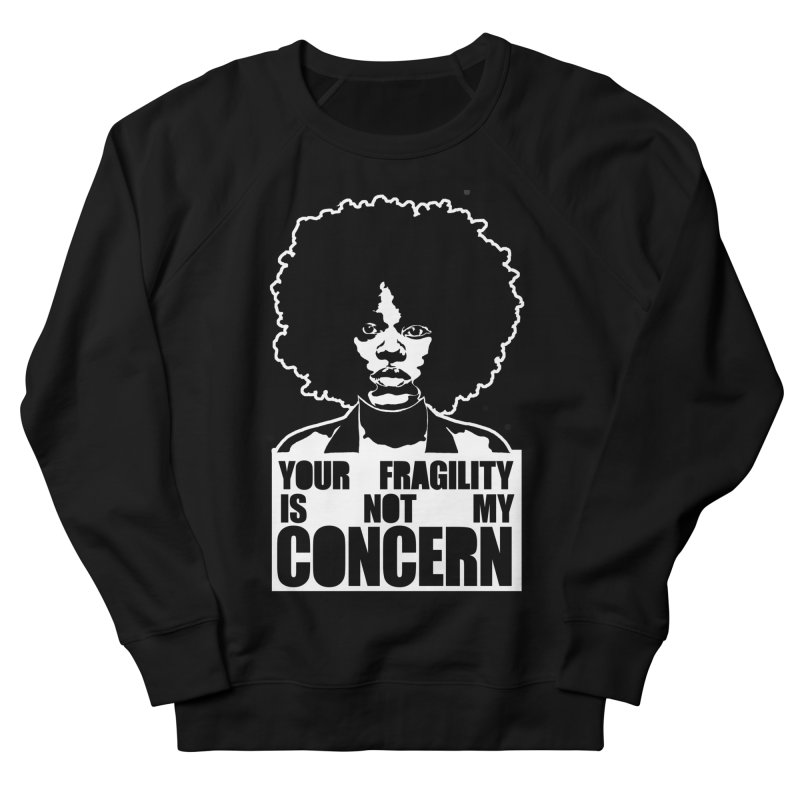Your Fragility Is Not My Concern Men's Sweatshirt by StencilActiv's Shop