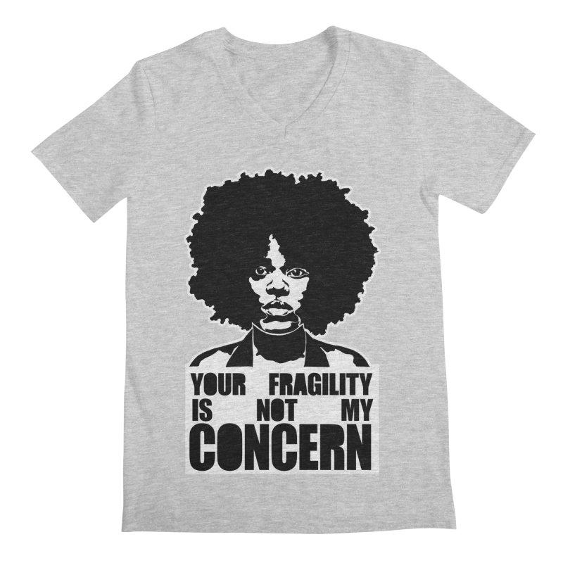 Your Fragility Is Not My Concern Men's V-Neck by StencilActiv's Shop