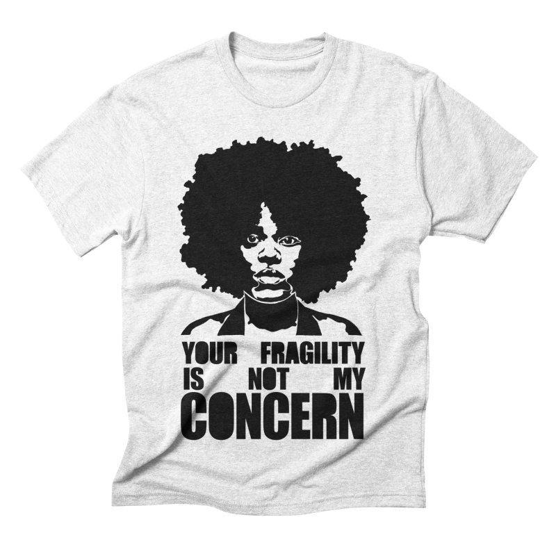 Your Fragility Is Not My Concern Men's Triblend T-shirt by StencilActiv's Shop