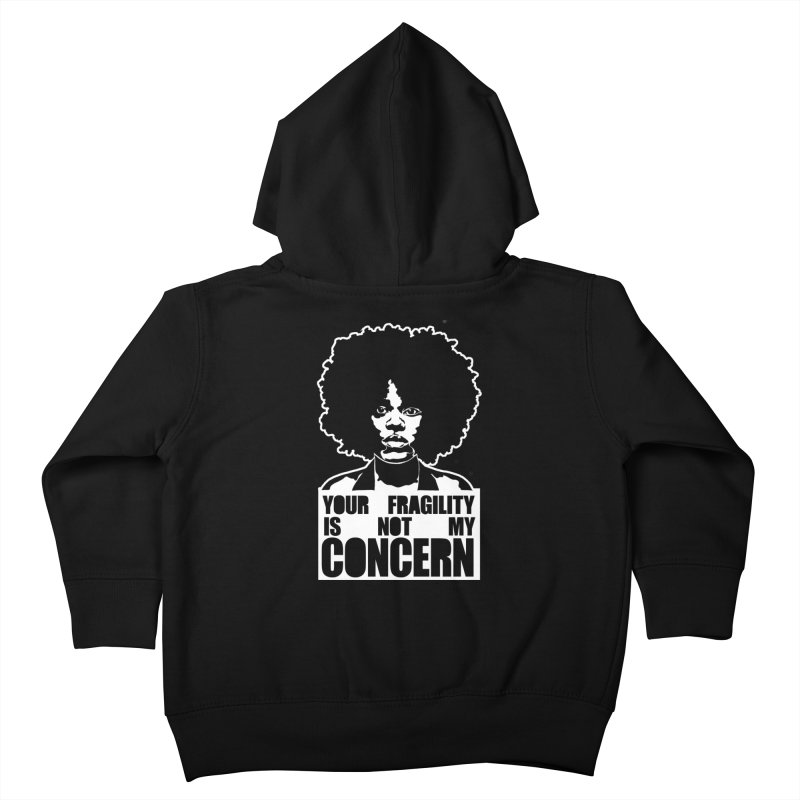 Your Fragility Is Not My Concern Kids Toddler Zip-Up Hoody by StencilActiv's Shop