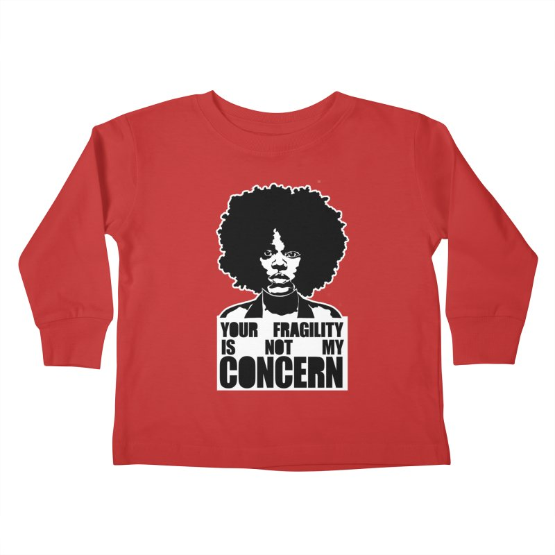 Your Fragility Is Not My Concern Kids Toddler Longsleeve T-Shirt by StencilActiv's Shop