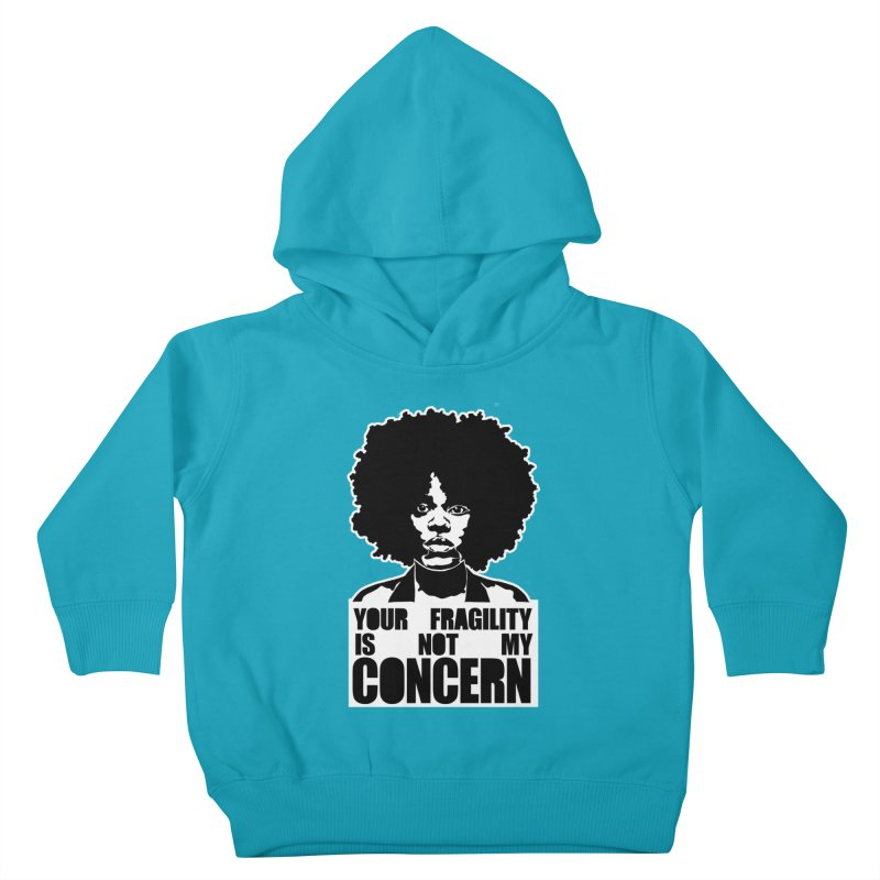 Your Fragility Is Not My Concern Kids Toddler Pullover Hoody by StencilActiv's Shop