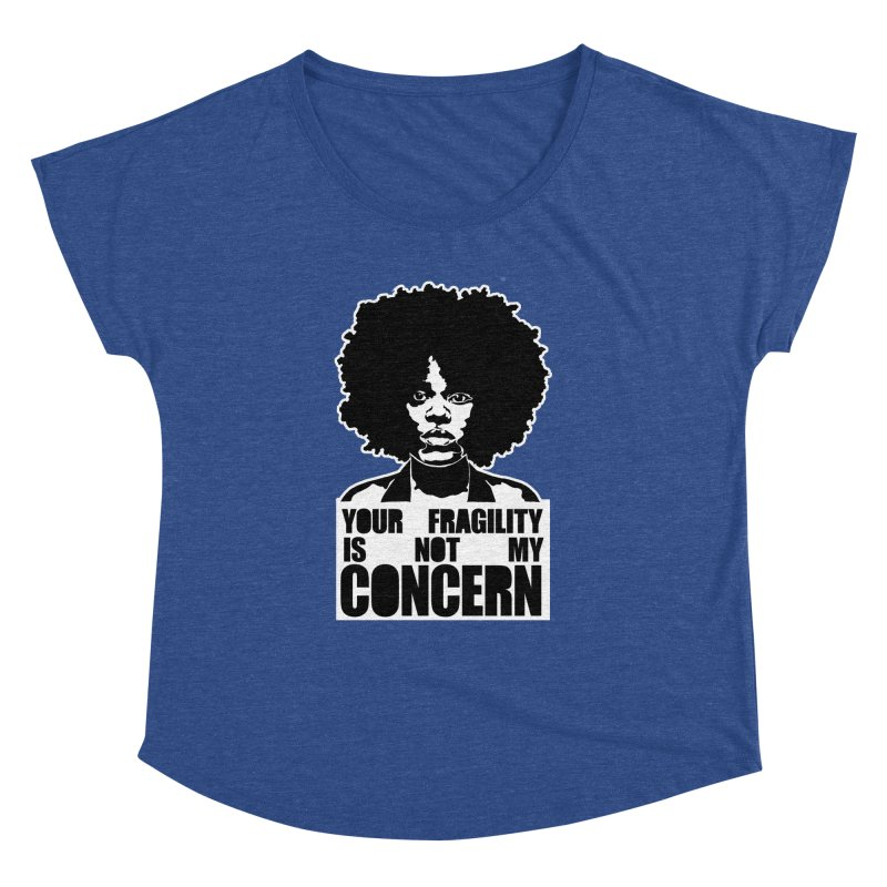 Your Fragility Is Not My Concern Women's Dolman by StencilActiv's Shop