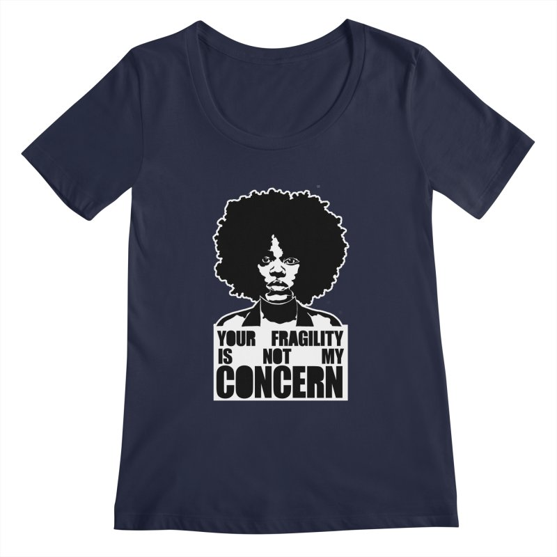Your Fragility Is Not My Concern Women's Scoopneck by StencilActiv's Shop