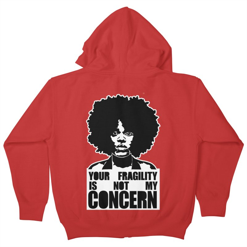 Your Fragility Is Not My Concern Kids Zip-Up Hoody by StencilActiv's Shop