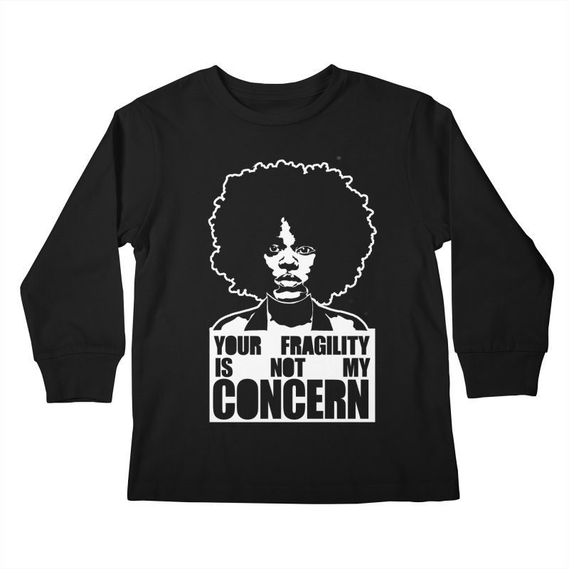 Your Fragility Is Not My Concern Kids Longsleeve T-Shirt by StencilActiv's Shop