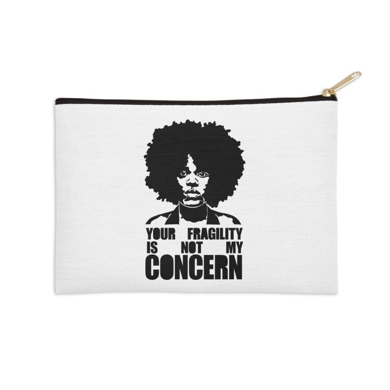 Your Fragility Is Not My Concern Accessories Zip Pouch by StencilActiv's Shop