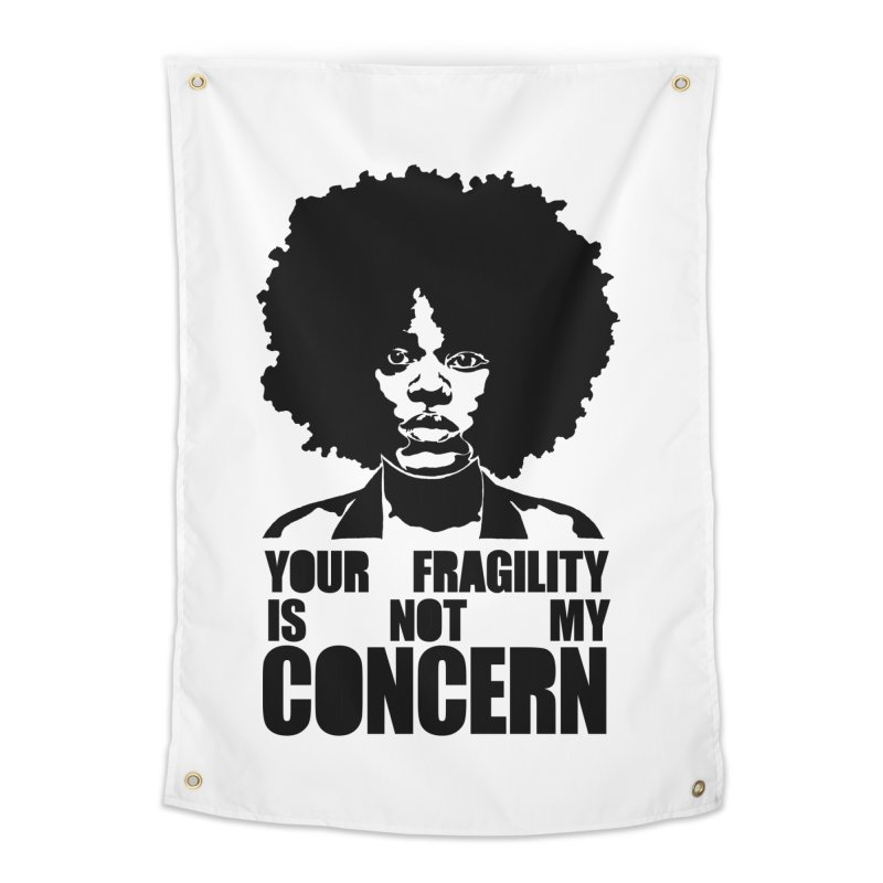 Your Fragility Is Not My Concern Home Tapestry by StencilActiv's Shop