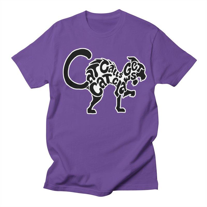 Cat Calls Get Cat Claws Women's Unisex T-Shirt by StencilActiv's Shop