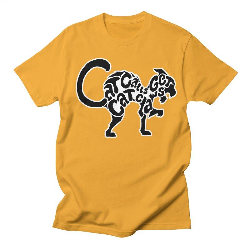 Cat Calls Get Cat Claws Men's T-shirt by StencilActiv's Shop