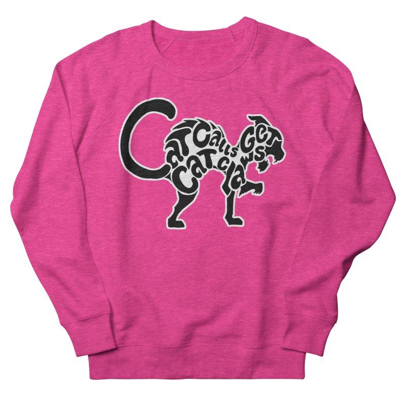 Cat Calls Get Cat Claws Men's Sweatshirt by StencilActiv's Shop