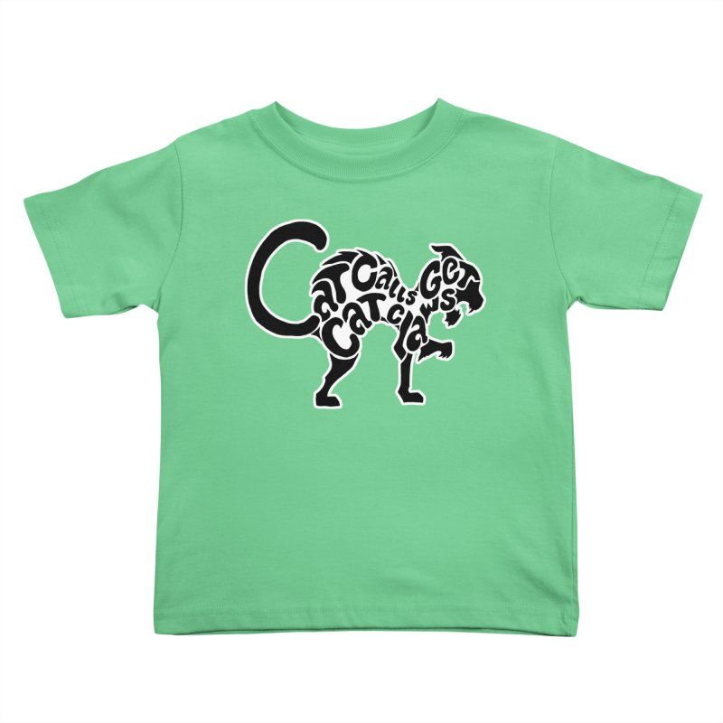 Cat Calls Get Cat Claws Kids Toddler T-Shirt by StencilActiv's Shop
