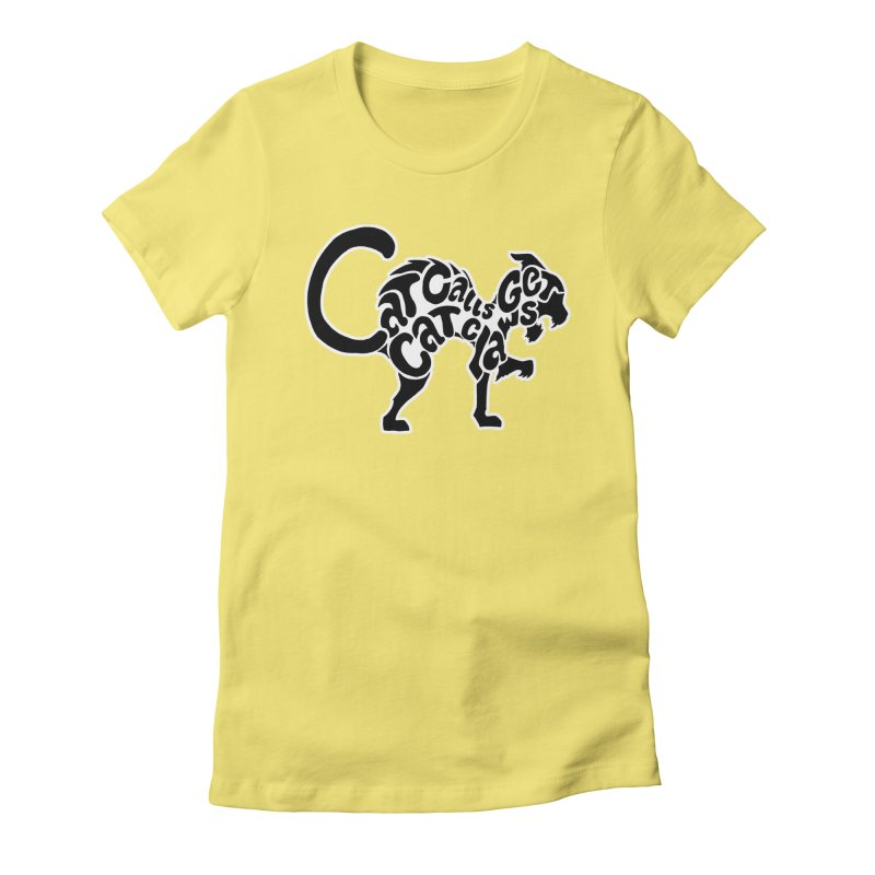 Cat Calls Get Cat Claws Women's Fitted T-Shirt by StencilActiv's Shop