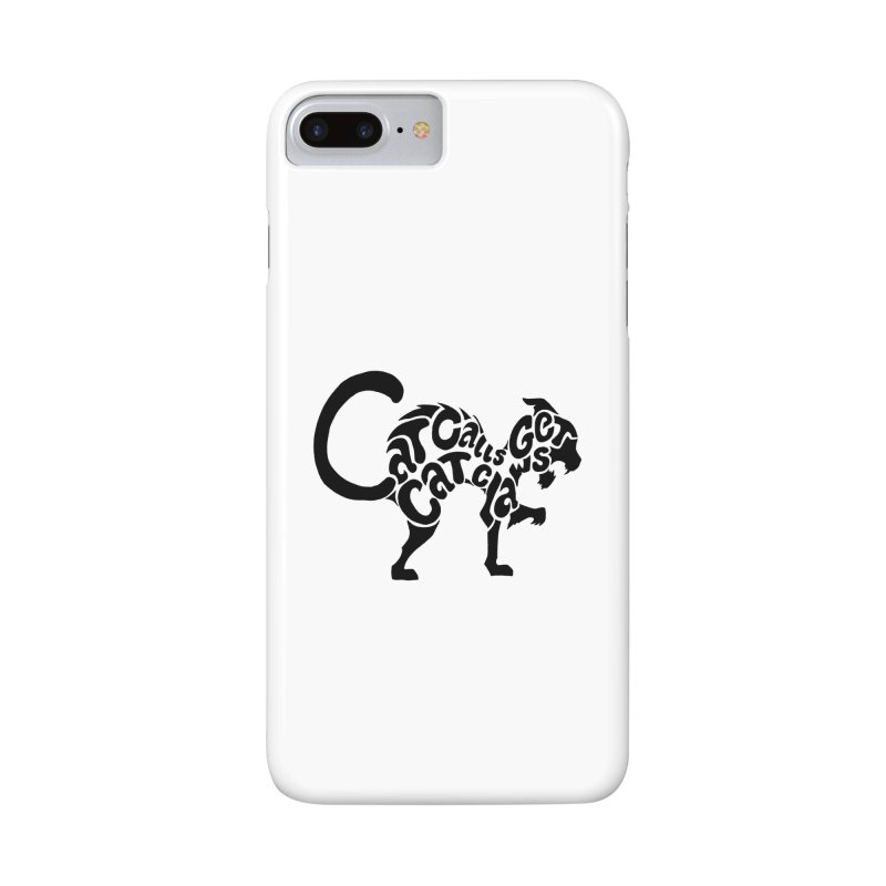 Cat Calls Get Cat Claws Accessories Phone Case by StencilActiv's Shop