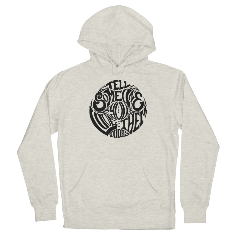 Tell Someone You Love Them Today (Black) Women's Pullover Hoody by StencilActiv's Shop